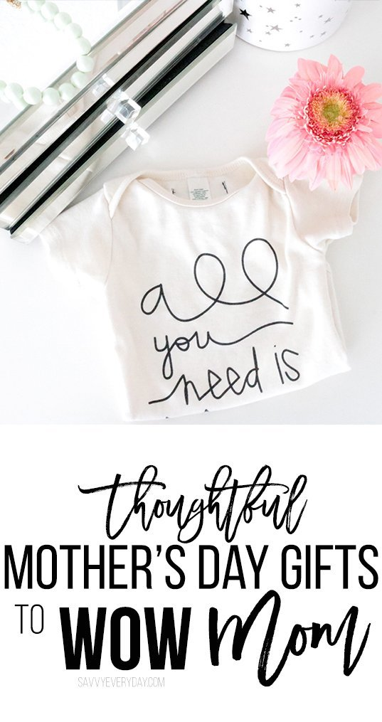 thoughtful Mother's Day gifts to WOW mom