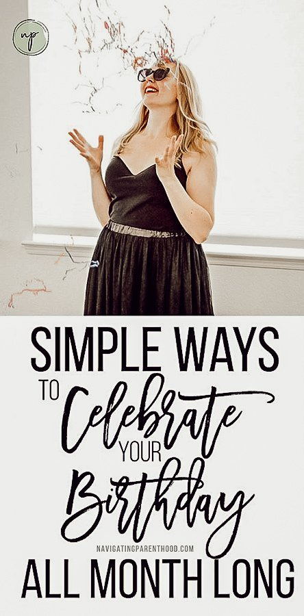 Simple ways to celebrate your birthday all month long