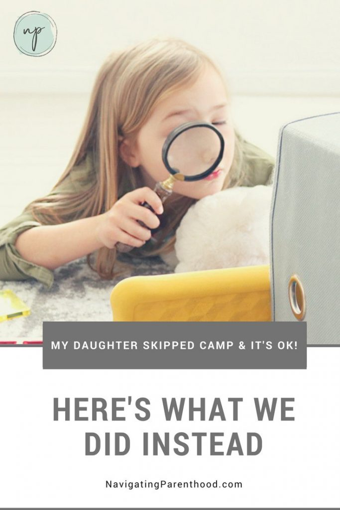 My Daughter Skipped Camp and It's OK