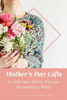 Mother\'s Day Gifts to Help New Moms Through Sheltering in Place (Giveaway)
